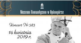 Koncert Papieski w Opinogórze Górnej