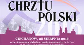 Ciechanów gospodarzem diecezjalnych obchodów 1050. rocznicy chrztu Polski