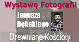 Drewniane Kościoły Północnego Mazowsza - wystawa fotografii w PBP