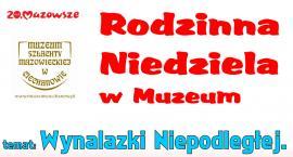 Przed nami Rodzinna Niedziela w ciechanowskim Muzeum