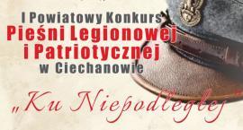 Ku Niepodłegłej - I Powiatowy Konkurs Piosenki Legionowej i Patriotycznej w Ciechanowie