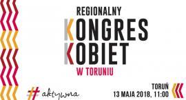 Już w niedzielę Regionalny Kongres Kobiet w Toruniu [PROGRAM]