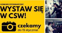 WYSTAW SIĘ W CSW! Konkurs fotograficzny dla amatorów i zawodowców