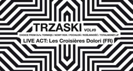 Trzaski vol #9 + Live Act: Les Croisières Dolori (FR)