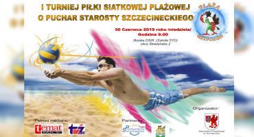 I. Turniej Piłki Siatkowej Plażowej o puchar Starosty Szczecineckiego. Zaproszenie