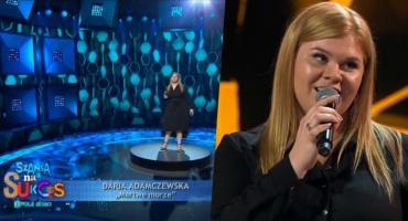 """Daria Adamczewska z wyróżnieniem Krzysztofa Cugowskiego w """"Szansie na Sukces""""!"""