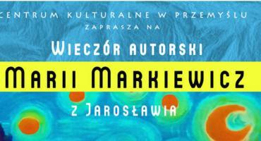 Wieczór autorski jarosławskiej poetki  Marii Markiewicz