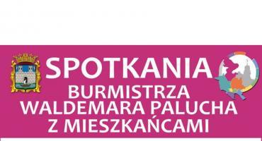 Spotkania Burmistrza Waldemara Palucha z mieszkańcami - Dzielnica nr 3