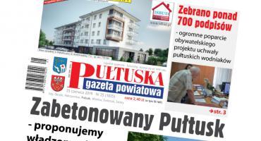 W jutrzejszym, 25 numerze Pułtuskiej Gazety Powiatowej