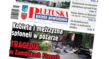 W jutrzejszym, 28 numerze Pułtuskiej Gazety Powiatowej