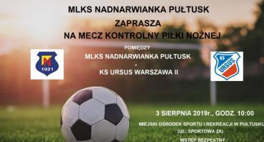 Mecz kontrolny MLKS Nadnarwianki z KS Ursus Warszawa II - ZAPROSZENIE