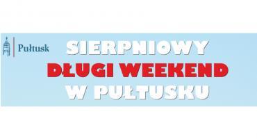 Sierpniowy, długi weekend w Pułtusku