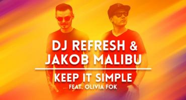 "Dj Refresh i Jakob Malibu stworzyli nowy klubowy singiel ""Keep It Simple"""