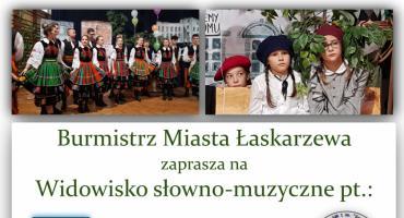 Przyjdzie nowy dzień... – Widowisko w Łaskarzewie