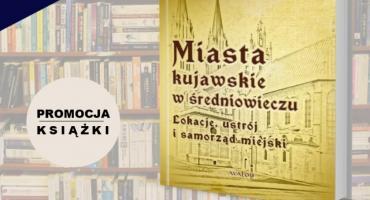 O miastach kujawskich w średniowieczu - promocja książki Adama Koseckiego