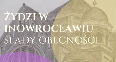 Żydzi w Inowrocławiu – ślady obecności