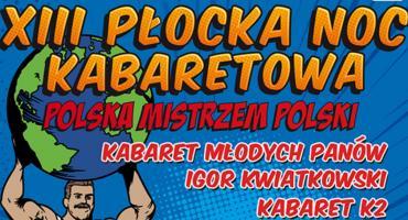 """XIII Płocka Noc Kabaretowa - """"Polska mistrzem Polski"""" - już wiadomo kto wystąpi 18 maja"""