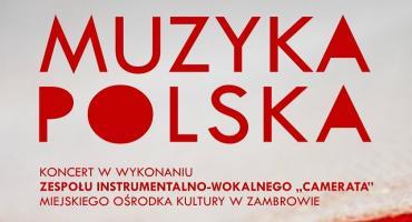 """Polska muzyka w wykonaniu """"Cameraty"""". Zapraszamy!"""
