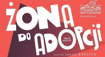"""Spektakl """"Żona do adopcji"""" z udziałem Olgi Borys niebawem w Zambrowie. KONKURS!"""