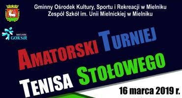 Amatorski Turniej Te4nisa Stołowego - Mielnik