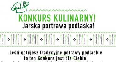 "Konkurs Kulinarny  ""Jarska potrawa podlaska""!"