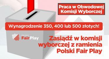 Praca w komisji wyborczej z ramienia Polska Fair Play