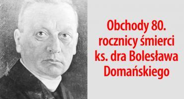 Obchody 80. rocznicy śmierci ks. dra Bolesława Domańskiego