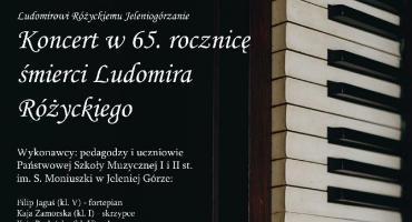 Koncert w 65. rocznicę śmierci Ludomira Różyckiego