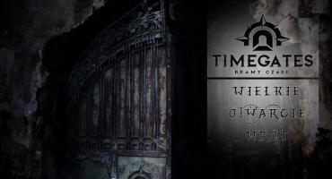Już w sobotę wielkie otwarcie Time Gates!