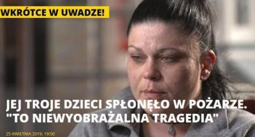 Uwaga TVN - Rozmowa z matką trójki dzieci które zginęły w pożarze w Piechowicach