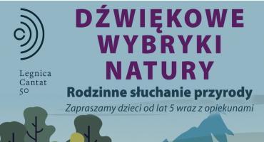 """Kolejny etap projektu """"Dźwiękowe Wybryki Natury"""" w LCK-u"""