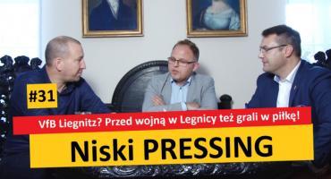 Niski Pressing #31. VfB Liegnitz? Przed wojną w Legnicy też grali w piłkę!