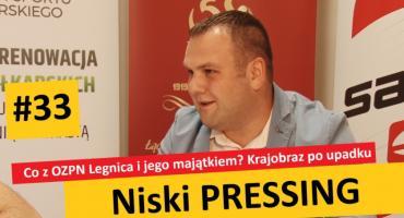 Niski Pressing #33. Co z OZPN Legnica i jego majątkiem? Krajobraz po upadku