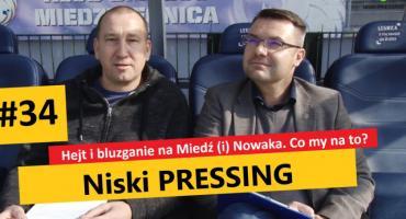 Niski Pressing #34. Hejt i bluzganie na Miedź (i) Nowaka. Co my na to?