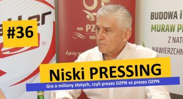 Niski Pressing #36. Gra o miliony złotych, czyli prezes DZPN vs prezes OZPN