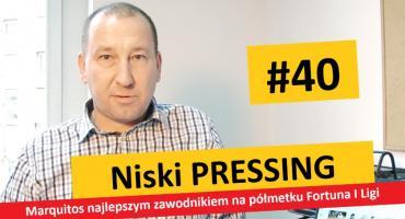 Niski Pressing #40. Marquitos najlepszym zawodnikiem na półmetku Fortuna I Ligi
