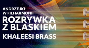 Andrzejki w Filharmonii czyli rozrywka z blaskiem Khaleesi Brass
