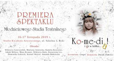 Ko-me-dia ! / Premiera spektaklu w Rykach + spotkanie z twórcami