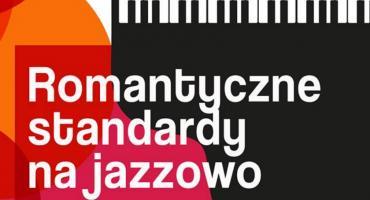 Romantyczne standardy na jazzowo w Opinogórze