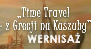 Time Travel - z Grecji na Kaszuby w Centrum Kultury