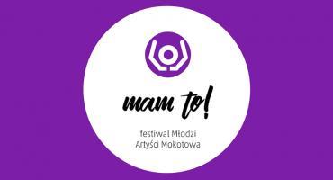 Festiwal MAM to! - Młodzi Artyści Mokotowa
