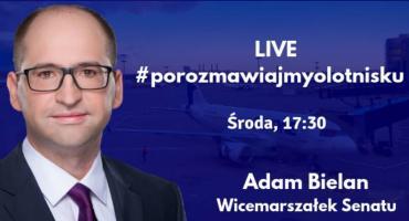 Transmisja LIVE #porozmawiajmyolotnisku z Wicemarszałkiem Senatu RP Adamem Bielanem