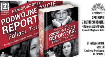 """""""Podwójne życie reporterki. Fallaci. Torańska"""". Spotkanie z autorem książki Remigiusz Grzelą"""