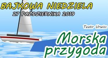Morska przygoda. Bajkowa Niedziela. Łazy (27-10-2019)