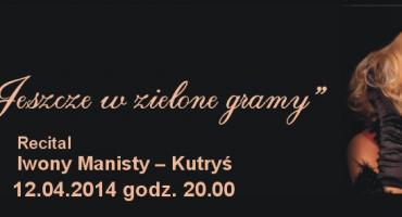 Recital Iwony Manisty-Kutryś