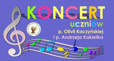 Koncert uczniów p. Olivii Kaczyńskiej i Andrzeja Kakietka. Łazy