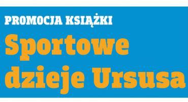 """Premiera książki """"Sportowe dzieje Ursusa"""""""