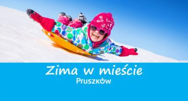 """Pruszków - Akcja """"Zima w mieście 2019"""""""
