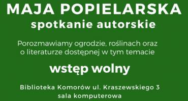 Maja Popielarska - zapraszamy na spotkanie 20.02 g.18:00