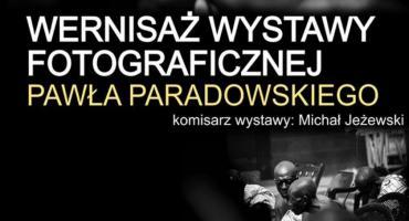 Wernisaż wystawy fotograficznej Pawła Paradowskiego